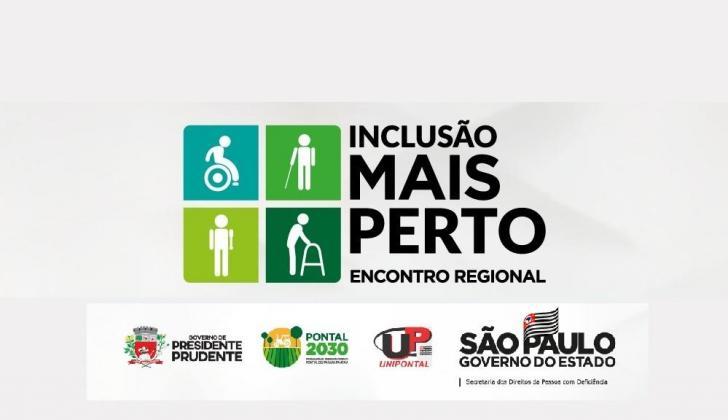 INCLUSÃO MAIS PERTO - Presidente Prudente e Região